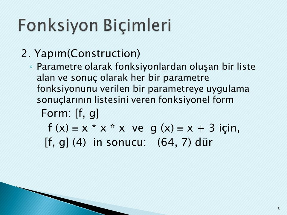 Fonksiyon Biçimleri 2. Yapım(Construction) Form: [f, g]